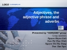 Adjectives, the adjective phrase and adverbs