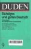 Duden: Richtiges und gutes deutsch, Duden band 9