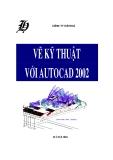 Vẽ kỹ thuật với Auto Cad 2002