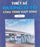 Thiết kế đường ô tô tập 3: Công trình vượt cạn - Nguyễn Xuân Trục