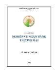 Giáo trình Nghiệp vụ ngân hàng thương mại - Lê Trung Thành
