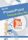Giáo trình PowerPoint Tương tác bằng VBA - Võ Tấn Dũng