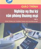 Giáo trình Nghiệp vụ thư ký văn phòng thương mại - Tập 2
