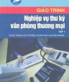Giáo trình Nghiệp vụ thư ký văn phòng thương mại - Tập 1