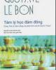 Tâm lý học đám đông - Gustave Le Bon