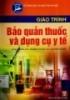 Giáo trình Bảo quản thuốc và dụng cụ y tế: Phần 1 - NXB Hà Nội