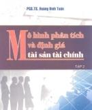 Mô hình Phân tích và định giá tài sản tài chín: Tập 2 - PGS.TS Hoàng Đình Tuấn