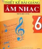 Ebook Thiết kế bài giảng Âm nhạc 6 - NXB ĐH Sư phạm