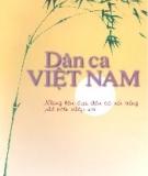 Ebook Dân ca Việt Nam: Những làn điệu dân ca nổi tiếng phổ biến khắp nơi - Quang Phác, Đào Ngọc Dung