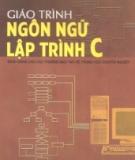 Giáo trình Ngôn ngữ lập trình C - ThS. Tiêu Kim Cương