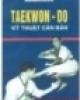 Ebook Taekwon-Do kỹ thuật căn bản - NXB Thể dục thể thao