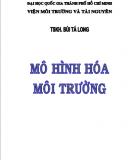 Giáo trình Mô hình hóa môi trường: Phần 1 - TSKH: Bùi Tá Long