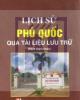 Lịch sử Phú Quốc qua tài liệu lưu trữ: Phần 1 - Nxb. Chính trị Quốc gia