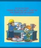 Sổ tay an toàn trong sử dụng máy, thiết bị gia công gỗ và cơ khí