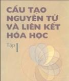 Ebook Cấu tạo nguyên tử và liên kết Hóa học: Tập 1 - Đào Đình Thức