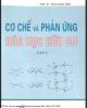 Ebook Cơ chế và phản ứng Hóa học hữu cơ (tập 2) - PGS.TS Thái Doãn Tĩnh