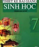 Ebook Thiết kế bài giảng Sinh học 7 - NXB Hà Nội
