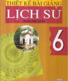 Ebook Thiết kế bài giảng Lịch sử 6 - NXB Hà Nội