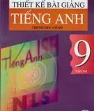 Thiết kế bài giảng Tiếng Anh 9: Tập 2 - Chu Quang Bình