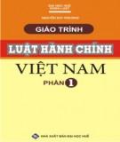 Giáo trình Luật hành chính Việt Nam - Phần 1: Những vấn đề chung của luật hành chính - TS. Phan Trung Hiền