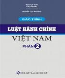 Giáo trình Luật hành chính Việt Nam - Phần 2: Phương cách quản lý nhà nước - TS. Phan Trung Hiền