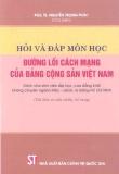 Hỏi và đáp môn học đường lối cách mạng của Đảng cộng sản Việt Nam - NXB Chính trị quốc gia