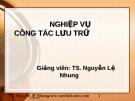 Bài giảng Nghiệp vụ công tác lưu trữ - Chương 4: Thống kê tài liệu lưu trữ - TS. Nguyễn Lệ Nhung