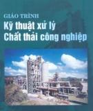 Giáo trình Kỹ thuật xử lý chất thải công nghiệp: Phần 1 - NXB Xây dựng