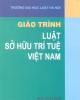 Giáo trình Luật sở hữu trí tuệ Việt Nam - Nxb. Công an nhân dân