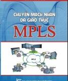 Ebook Chuyển mạch nhãn đa giao thức MPLS: Phần 1 - TS. Trần Công Hùng