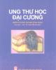 Ung thư học đại cương: Phần 1 - GS.TS. Nguyễn Bá Đức