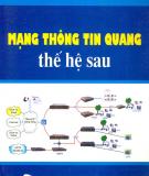 Ebook Mạng thông tin quang thế hệ sau: Phần 1 - TS. Hoàng Văn Võ