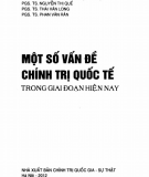 Một số vấn đề chính trị quốc tế trong giai đoạn hiện nay: Phần 1 - PGS.TS. Nguyễn Hoàng Giáp (chủ biên)