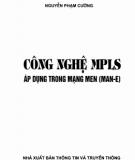 Ebook Công nghệ MPLS áp dụng trong mạng men (Man-E): Phần 1 - Nguyễn Phạm Cường
