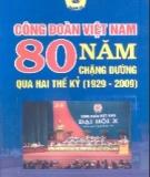 Ebook Công đoàn Việt Nam 80 năm chặng đường qua hai thế kỷ (1929- 2009) - NXB Lao động