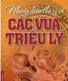 Những điều thú vị về các vua triều Lý: Phần 1 - Lê Thái Dũng