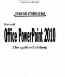 Ebook Tự học các kỹ năng cơ bản Microsoft office PowerPoint 2010 cho người mới sử dụng: Phần 1 - ThS. Nguyễn Công Minh