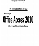 Ebook Tự học các kỹ năng cơ bản Microsoft office Access 2010 cho người mới sử dụng: Phần 1 - ThS. Nguyễn Công Minh