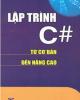 Ebook Lập trình C# từ cơ bản đến nâng cao: Phần 1 - Phạm Công Ngô
