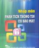 Ebook Nhập môn phân tích thông tin có bảo mật: Phần 1 - TS. Hồ Văn Canh, TS. Nguyễn Viết Thế