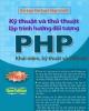 Kỹ thuật và thủ thuật lập trình hướng đối tượng PHP - Tập 2: Phần 1 - Nguyễn Minh, Lương phúc