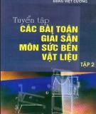Tuyển tập các bài toán giải sẵn môn sức bền vật liệu - Tập 2: Phần 2 - Đặng Việt Cương