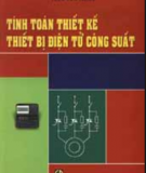 Ebook Tính toán thiết kế thiết bị điện tử công suất: Phần 1 - Trần Văn Thịnh