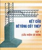 Ebook Kế cấu bê tông cốt thép (Tập 1) - NXB ĐH Quốc gia TP.HCM