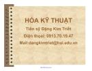 Bài giảng Hóa kỹ thuật - Ts. Đặng Kim Triết