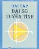Ebook Bài tập đại số tuyến tính: Phần 1 - Hoàng Xuân Sính, Trần Phương Dung