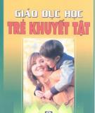 Ebook Giáo dục học trẻ khuyết tật: Phần 1 - Nguyễn Xuân Hải