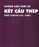 Ebook Hướng dẫn thiết kế kết cấu thép theo TCXDVN 338:2005 - NXB. Xây Dựng