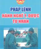 Ebook Pháp lệnh hành nghề y, dược tư nhân: Phần 1 - NXB Hồng Đức