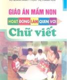 Ebook Giáo án mầm non: Hoạt động làm quen với chữ viết - Hồ Quang Minh, Trịnh Thị Thanh Hoa